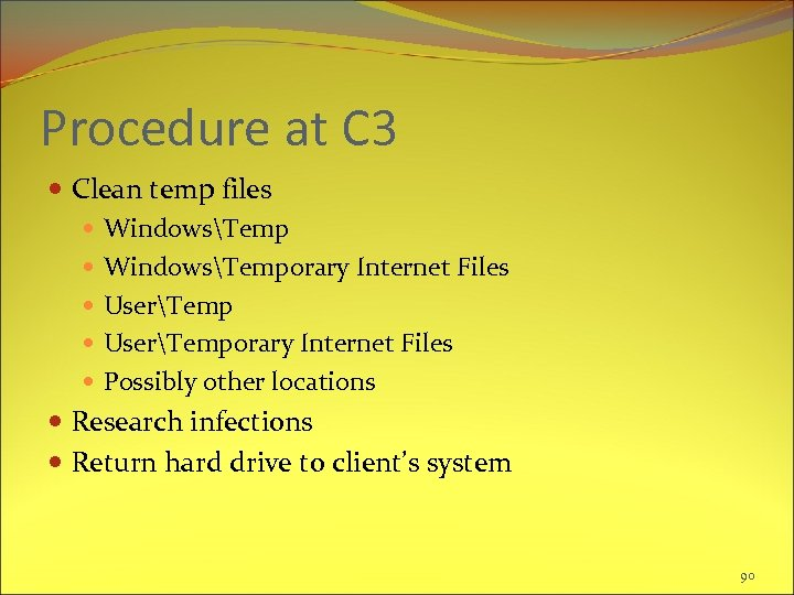 Procedure at C 3 Clean temp files WindowsTemporary Internet Files UserTemporary Internet Files Possibly