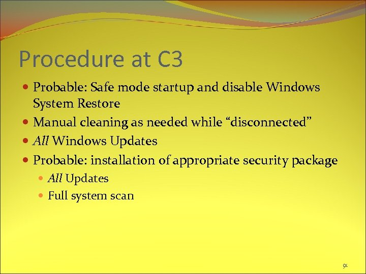 Procedure at C 3 Probable: Safe mode startup and disable Windows System Restore Manual