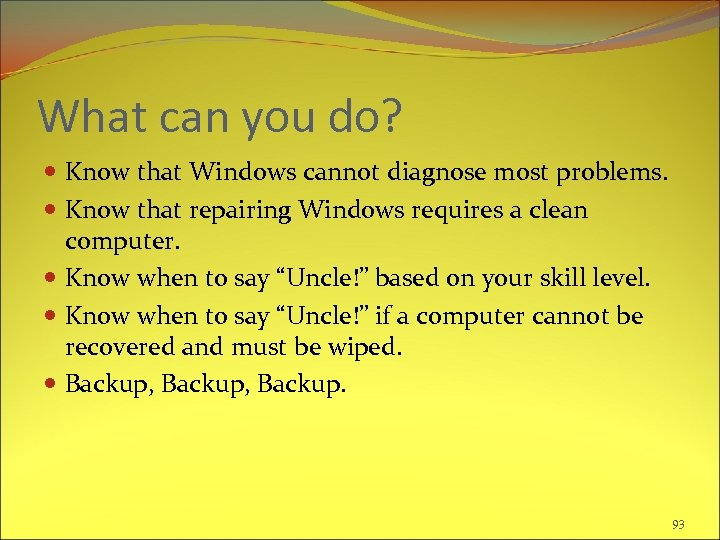What can you do? Know that Windows cannot diagnose most problems. Know that repairing