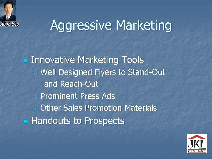 Aggressive Marketing n Innovative Marketing Tools Well Designed Flyers to Stand-Out and Reach-Out Ø
