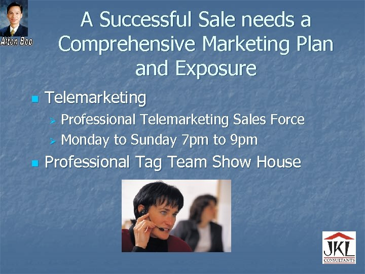 A Successful Sale needs a Comprehensive Marketing Plan and Exposure n Telemarketing Professional Telemarketing