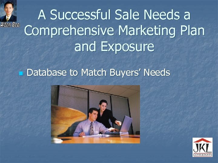 A Successful Sale Needs a Comprehensive Marketing Plan and Exposure n Database to Match