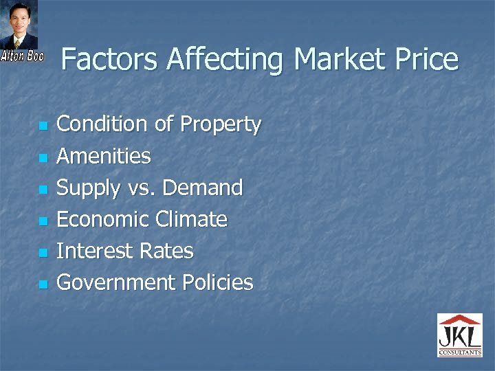 Factors Affecting Market Price n n n Condition of Property Amenities Supply vs. Demand