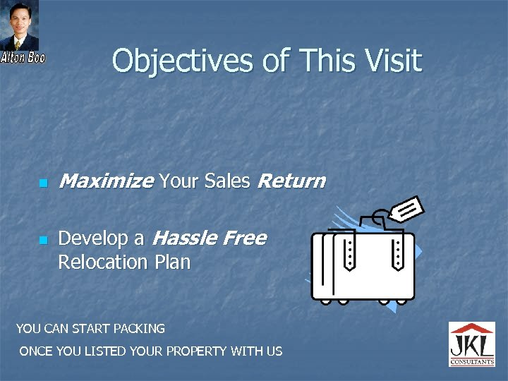 Objectives of This Visit n n Maximize Your Sales Return Develop a Hassle Free