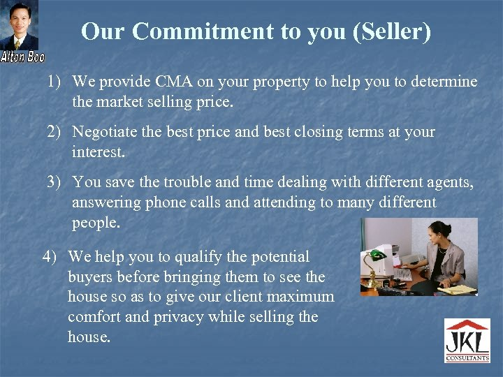 Our Commitment to you (Seller) 1) We provide CMA on your property to help