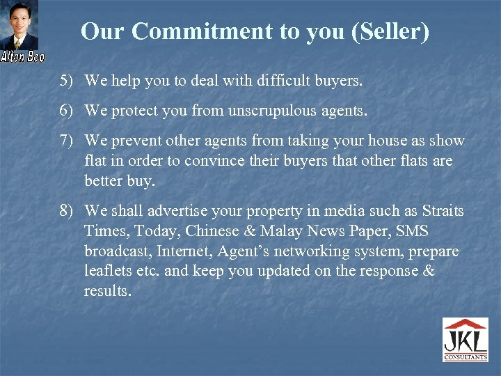 Our Commitment to you (Seller) 5) We help you to deal with difficult buyers.