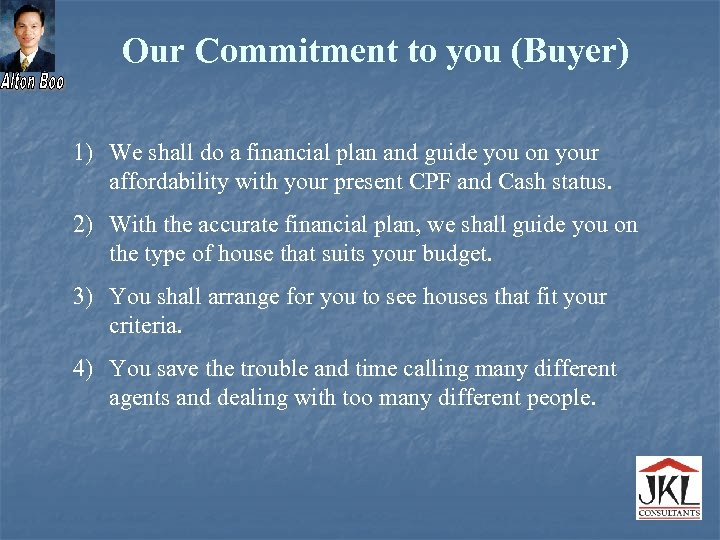 Our Commitment to you (Buyer) 1) We shall do a financial plan and guide