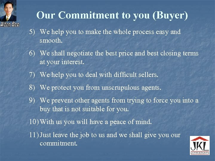 Our Commitment to you (Buyer) 5) We help you to make the whole process