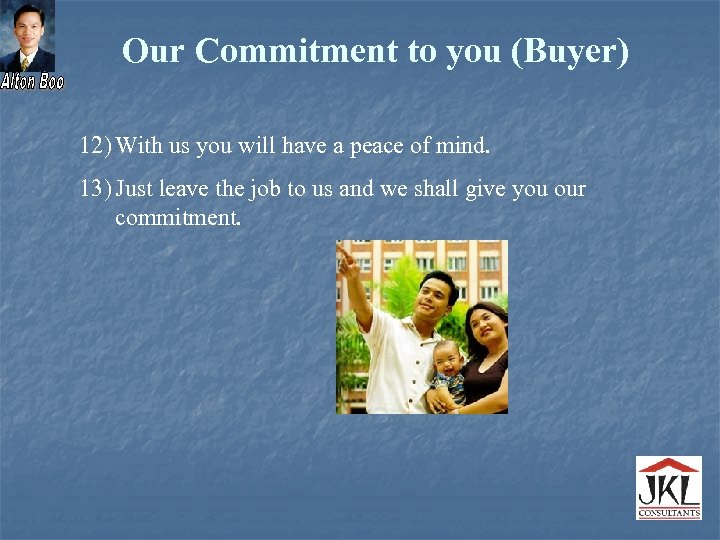 Our Commitment to you (Buyer) 12) With us you will have a peace of
