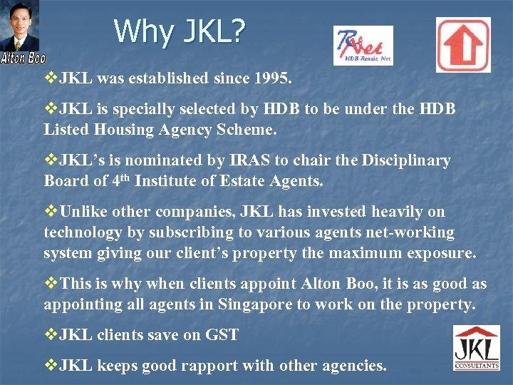 Why JKL? v. JKL was established since 1995. v. JKL is specially selected by