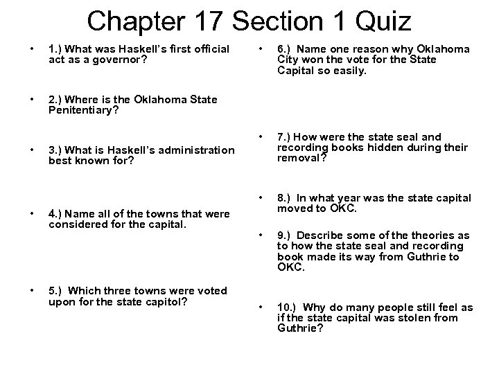 Chapter 17 Section 1 Quiz • 1. ) What was Haskell's first official act