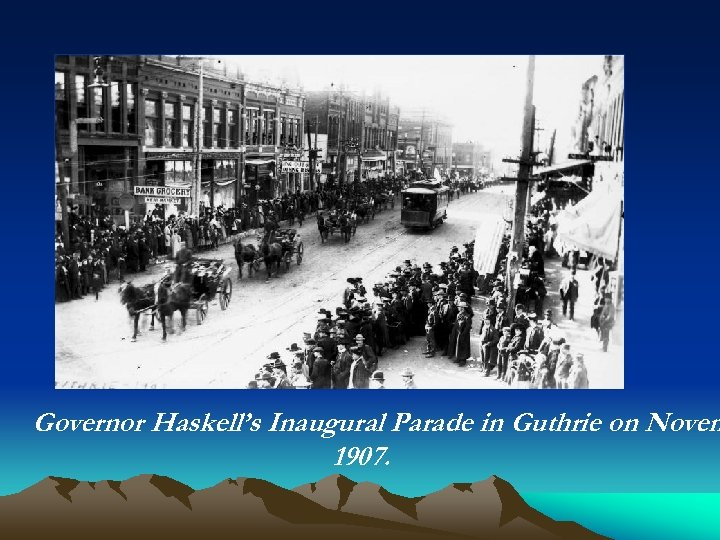 Governor Haskell's Inaugural Parade in Guthrie on Novem 1907.