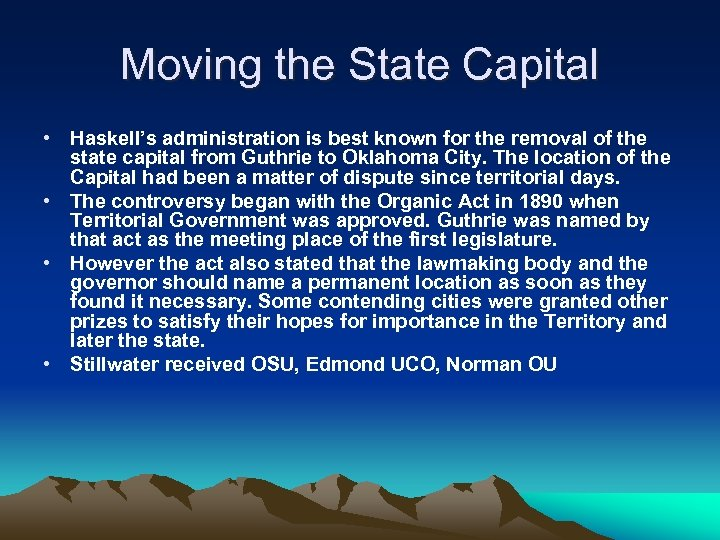 Moving the State Capital • Haskell's administration is best known for the removal of