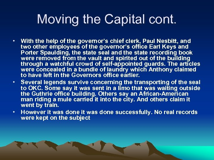 Moving the Capital cont. • With the help of the governor's chief clerk, Paul