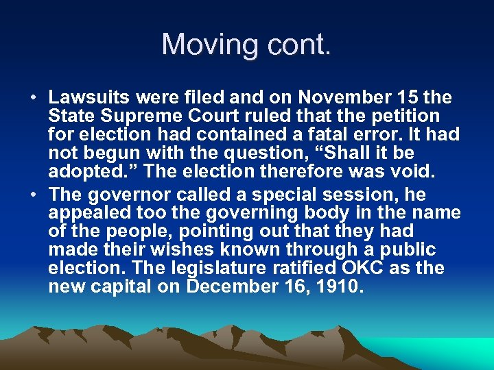 Moving cont. • Lawsuits were filed and on November 15 the State Supreme Court