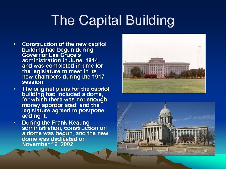 The Capital Building • • • Construction of the new capitol building had begun