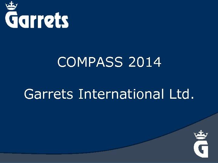 COMPASS 2014 Garrets International Ltd.