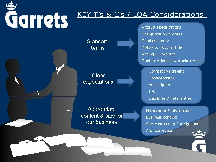 KEY T's & C's / LOA Considerations: Product specifications The quotation process Standard terms