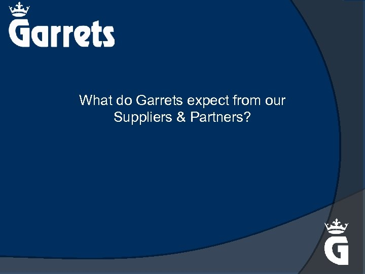 What do Garrets expect from our Suppliers & Partners?