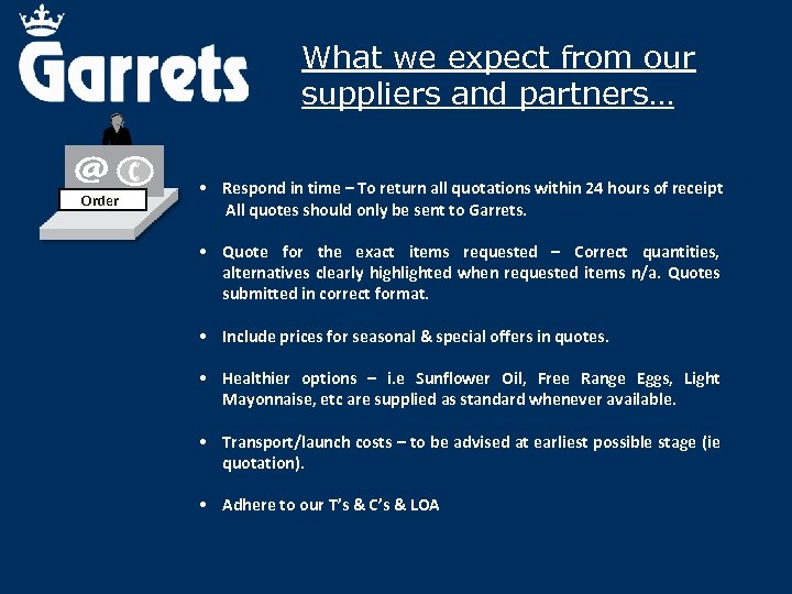What we expect from our suppliers and partners… Order • Respond in time –