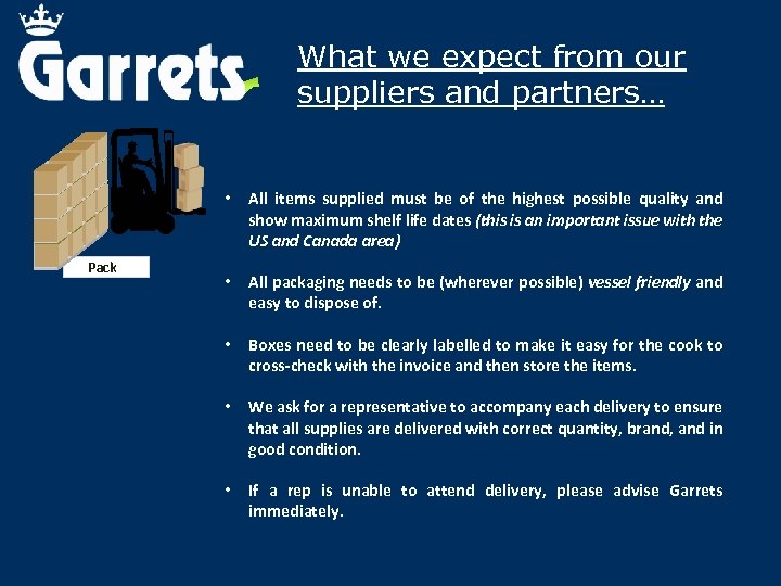 What we expect from our suppliers and partners… • Pack All items supplied must