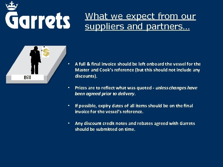 What we expect from our suppliers and partners… • A full & final invoice