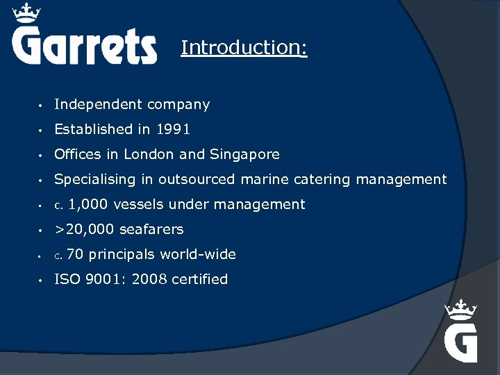 Introduction: • Independent company • Established in 1991 • Offices in London and Singapore