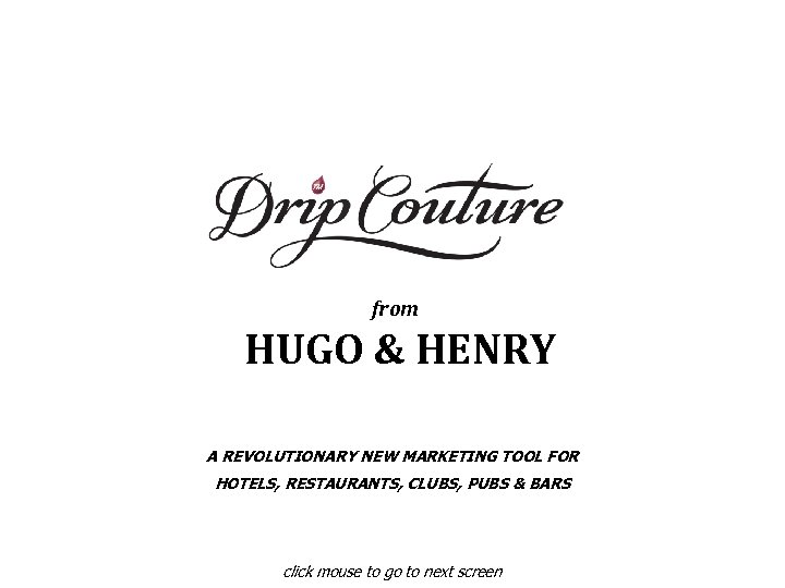 from HUGO & HENRY A REVOLUTIONARY NEW MARKETING TOOL FOR HOTELS, RESTAURANTS, CLUBS, PUBS