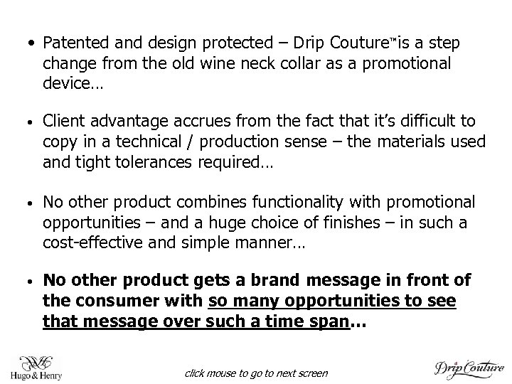 • Patented and design protected – Drip Couture is a step change from