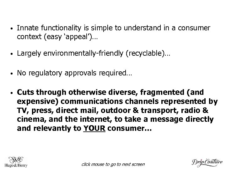 • Innate functionality is simple to understand in a consumer context (easy 'appeal')…