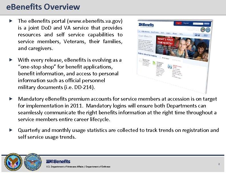 e. Benefits Overview e. Benefits Briefing The e. Benefits portal (www. ebenefits. va. gov)