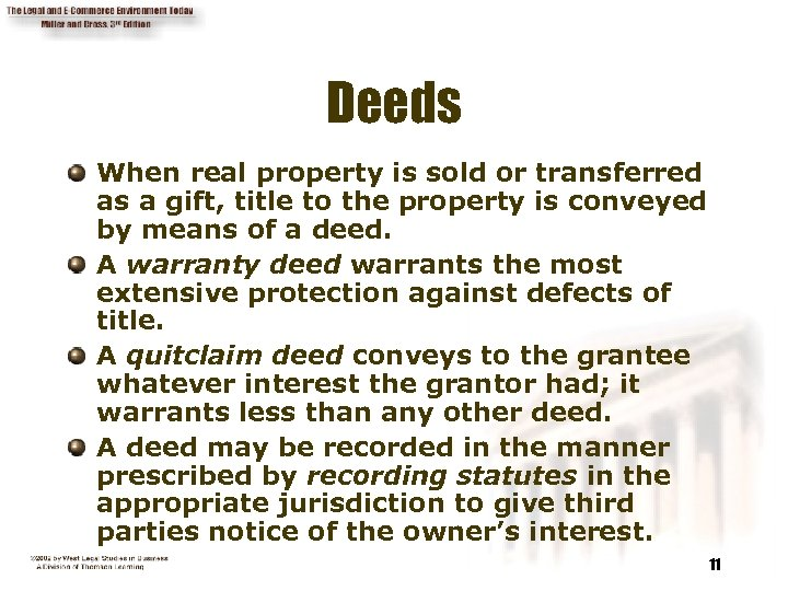 Deeds When real property is sold or transferred as a gift, title to the