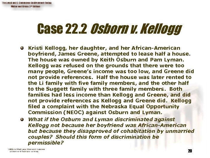 Case 22. 2 Osborn v. Kellogg Kristi Kellogg, her daughter, and her African-American boyfriend,