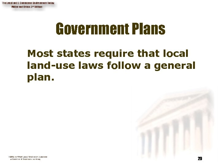Government Plans Most states require that local land-use laws follow a general plan. 29