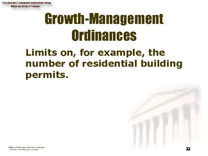 Growth-Management Ordinances Limits on, for example, the number of residential building permits. 33
