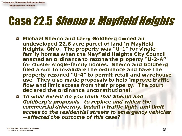 Case 22. 5 Shemo v. Mayfield Heights Michael Shemo and Larry Goldberg owned an