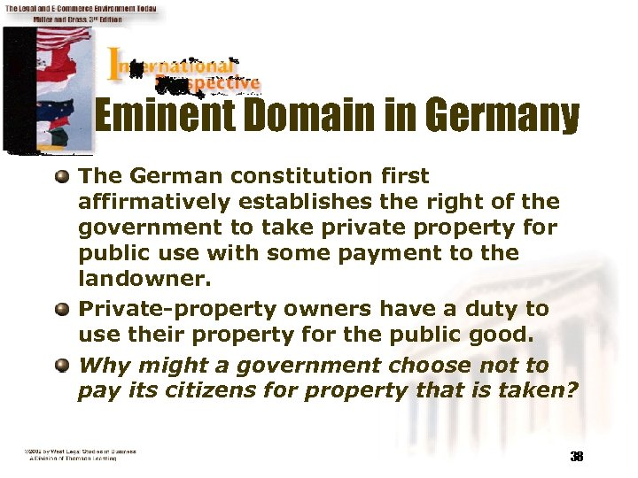 Eminent Domain in Germany The German constitution first affirmatively establishes the right of the
