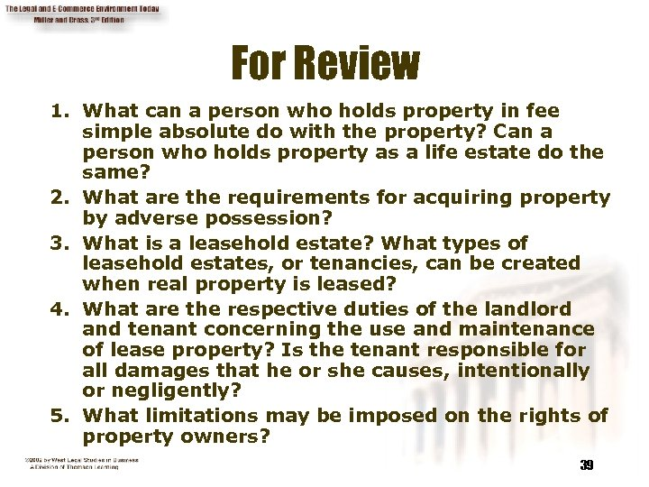 For Review 1. What can a person who holds property in fee simple absolute