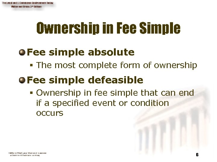 Ownership in Fee Simple Fee simple absolute § The most complete form of ownership