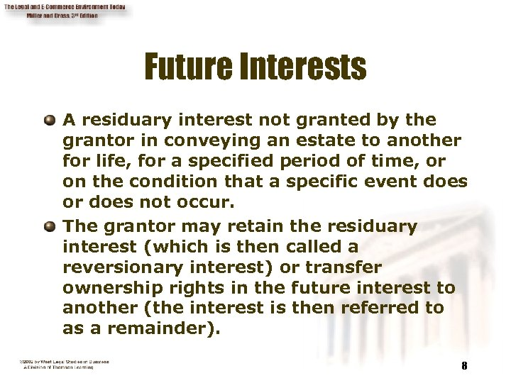 Future Interests A residuary interest not granted by the grantor in conveying an estate
