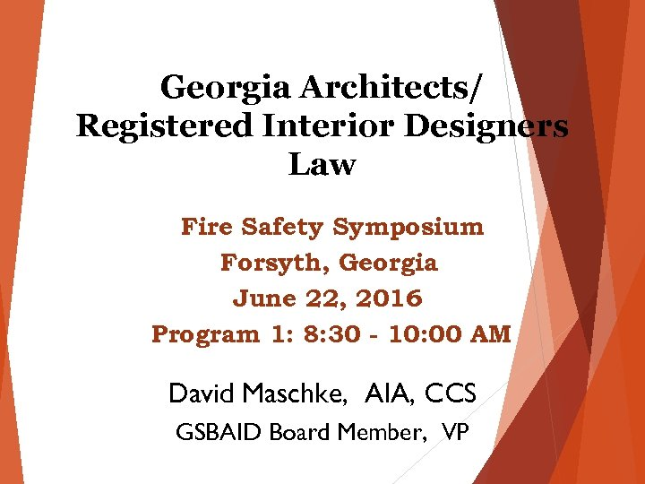 Georgia Architects/ Registered Interior Designers Law Fire Safety Symposium Forsyth, Georgia June 22, 2016