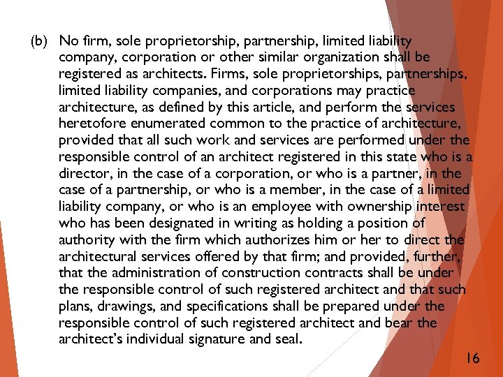 (b) No firm, sole proprietorship, partnership, limited liability company, corporation or other similar organization