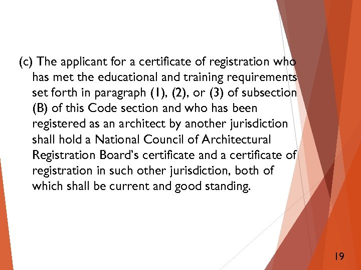 (c) The applicant for a certificate of registration who has met the educational and