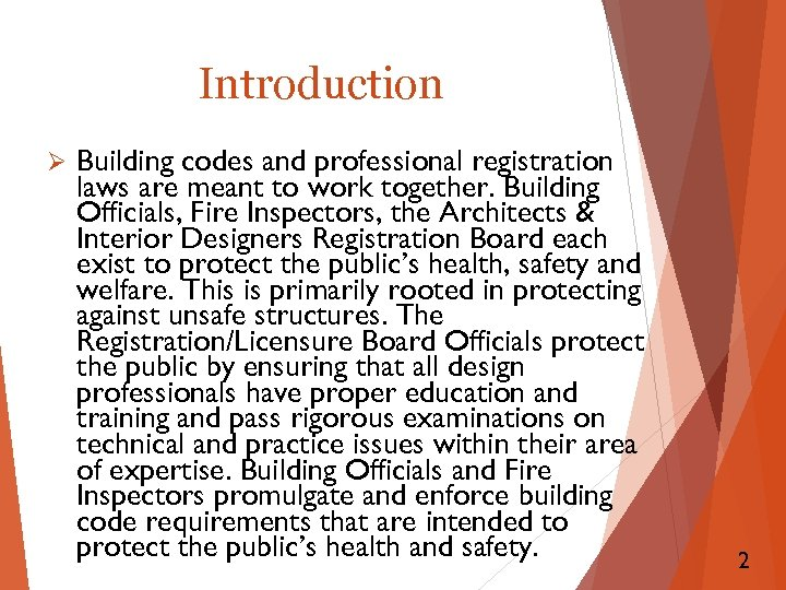 Introduction Ø Building codes and professional registration laws are meant to work together. Building