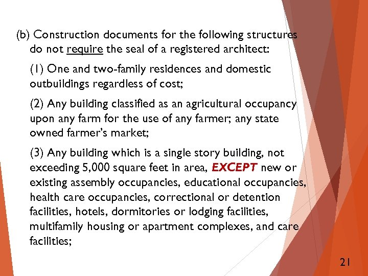 (b) Construction documents for the following structures do not require the seal of a