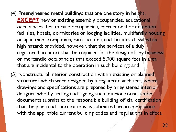 (4) Preengineered metal buildings that are one story in height, EXCEPT new or existing