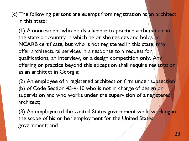 (c) The following persons are exempt from registration as an architect in this state: