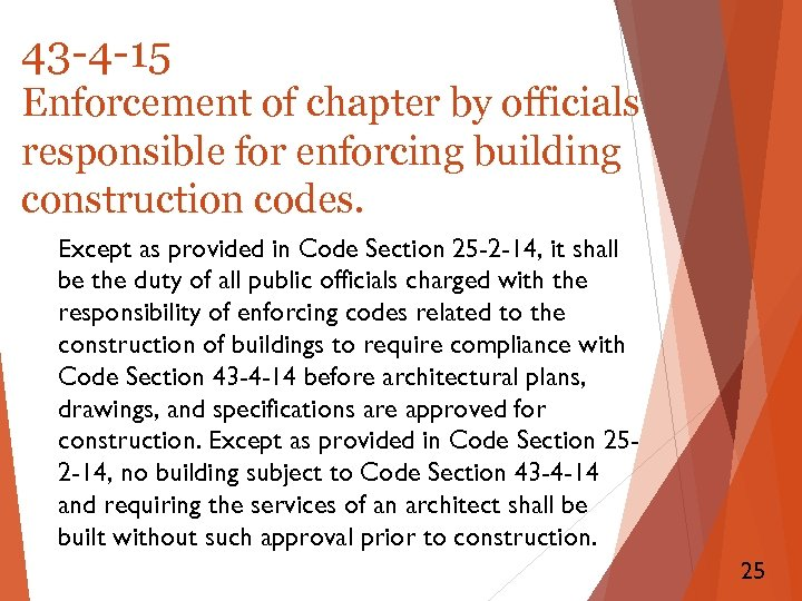 43 -4 -15 Enforcement of chapter by officials responsible for enforcing building construction codes.