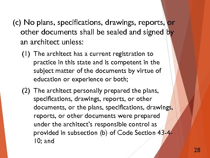 (c) No plans, specifications, drawings, reports, or other documents shall be sealed and signed
