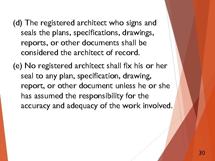 (d) The registered architect who signs and seals the plans, specifications, drawings, reports, or